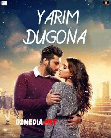 Yarim Dugona / Qalb amri Hind kino Uzbek tilida O'zbekcha tarjima kino 2017 HD tas-ix skachat