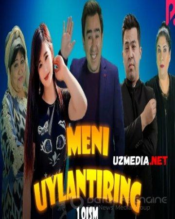 Meni uylantiring (o'zbek serial) | Мени уйлантиринг (узбек сериал) Barcha qismlar HD tas-ix skachat