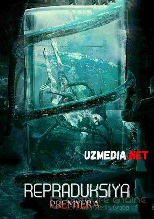 REPRADUKSIYA / РЕПРОДУКЦИЯ Uzbek tilida O'zbekcha tarjima kino 2016 HD tas-ix skachat