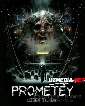 Prometey / Прометей Uzbek tilida O'zbekcha tarjima kino 2012 HD skachat