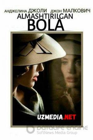 Almashtirilgan bola / Almashtirish Uzbek tilida O'zbekcha tarjima kino 2008 HD tas-ix skachat