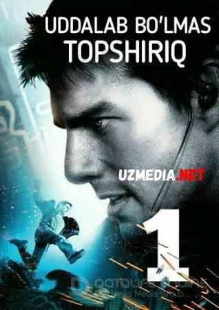 UDDALAB BO'LMAS TOPSHIRIQ 1 / МИССИЯ НЕВЫПОЛНИМА 1 Uzbek tilida O'zbekcha tarjima kino 2018 HD tas-ix skachat