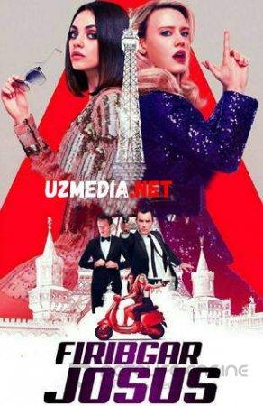 FIRIBGAR JOSUS / ШПИОН КОТОРЫЙ МЕНЯ КИНУЛ Uzbek tilida O'zbekcha tarjima kino 2018 HD tas-ix skachat