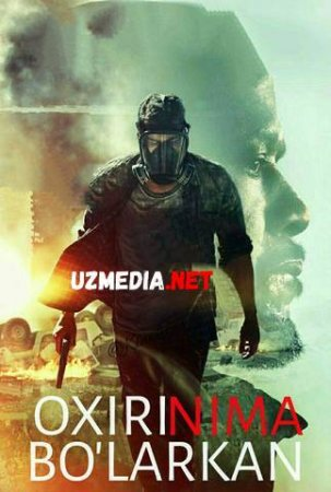 OXIRI NIMA BO'LARKAN / КАК ЭТО ЗАКАНЧИВАЕТСЯ Uzbek tilida O'zbekcha tarjima kino 2018 HD tas-ix skachat