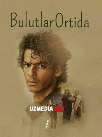 BULUTLAR ORTIDA / ЗА ОБЛАКАМИ Uzbek tilida O'zbekcha tarjima kino 2020 HD tas-ix skachat
