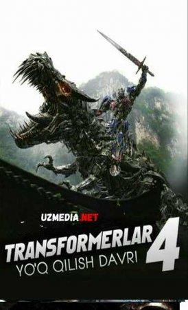 TRANSFORMERLAR 4: YO'Q QILISH DAVRI   Uzbek tilida O'zbekcha tarjima kino 2019 HD tas-ix skachat