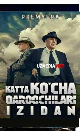 KATTA KO'CHA QAROQCHILARI IZIDAN   Uzbek tilida O'zbekcha tarjima kino 2019 HD tas-ix skachat