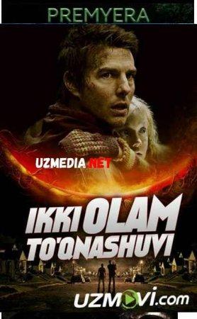 IKKI OLAM TO'QNASHUVI Uzbek tilida O'zbekcha tarjima kino 2019 HD tas-ix skachat