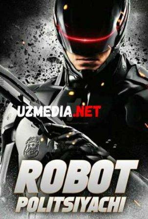 ROBOKOP ROBOT POLITSIYACHI Uzbek tilida O'zbekcha tarjima kino 2019 HD tas-ix skachat