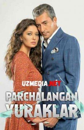 PARCHALANGAN YURAKLAR YANGI TURK SERIAL UZBEK TILIDA Uzbek tilida O'zbekcha tarjima kino 2019 HD tas-ix skachat