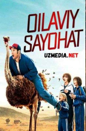 OILAVIY SAYOHAT  Uzbek tilida O'zbekcha tarjima kino 2019 HD tas-ix skachat