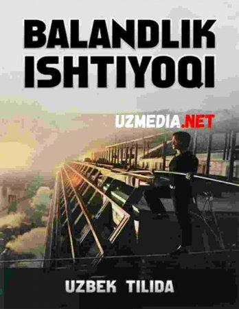 BALANDLIK ISHTIYOQI Uzbek tilida O'zbekcha tarjima kino 2019 HD tas-ix skachat