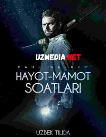 HAYOT MAMOT SOATLARI  Uzbek tilida O'zbekcha tarjima kino 2019 HD tas-ix skachat