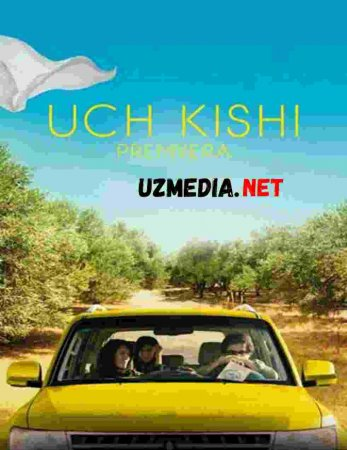 UCH KISHI PREMYERA Uzbek tilida O'zbekcha tarjima kino 2019 HD tas-ix skachat