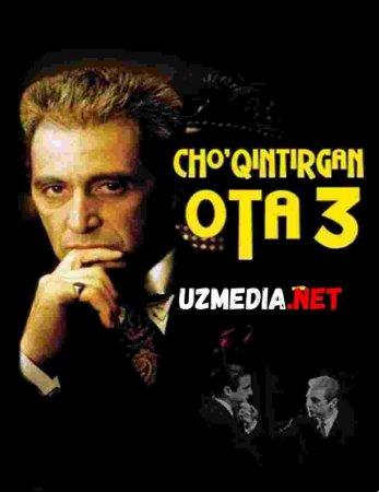 CHO'QINTIRGAN OTA 3 Uzbek tilida O'zbekcha tarjima kino 2019 HD tas-ix skachat