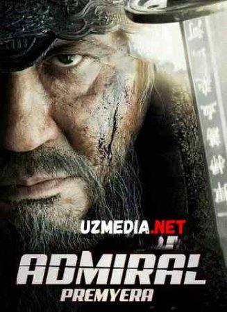 ADMIRAL / АДМИРАЛ Uzbek tilida O'zbekcha tarjima kino 2018 HD tas-ix skachat