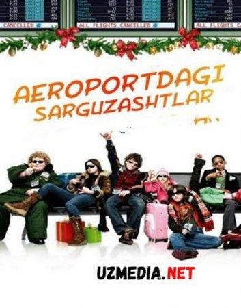 AEROPORTDAGI SARGUZASHTLAR  Uzbek tilida O'zbekcha tarjima kino 2019 HD tas-ix skachat