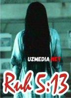 Ruh / Rux 5:13 Uzbek O'zbek kino film  HD tas-ix skachat